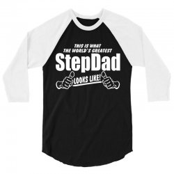 Worlds Greatest Step Dad Looks Like 3/4 Sleeve Shirt | Artistshot