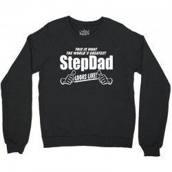 Worlds Greatest Step Dad Looks Like Crewneck Sweatshirt | Artistshot