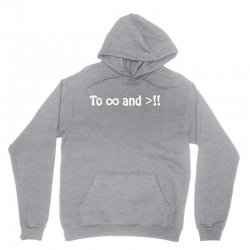 To Infinity And Beyond Unisex Hoodie | Artistshot
