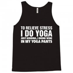 To Relieve Stress I Do Yoga Tank Top | Artistshot