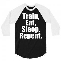 EAT. SLEEP. TRAIN. REPEAT. 3/4 Sleeve Shirt | Artistshot