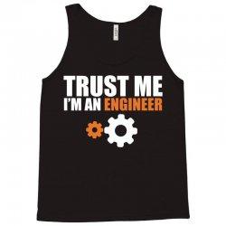 Trust me I am an Engineer Tank Top | Artistshot