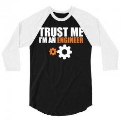Trust me I am an Engineer 3/4 Sleeve Shirt | Artistshot