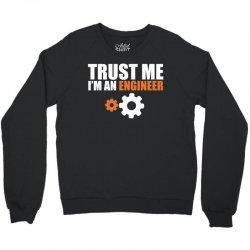 Trust me I am an Engineer Crewneck Sweatshirt | Artistshot