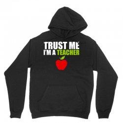 Trust Me I am a Teacher Unisex Hoodie | Artistshot