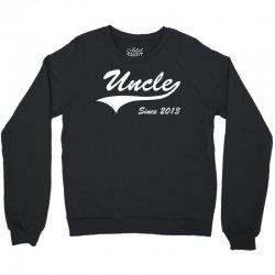 Uncle Since 2013 Crewneck Sweatshirt   Artistshot