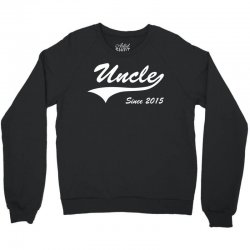 uncle since 2015 Crewneck Sweatshirt | Artistshot