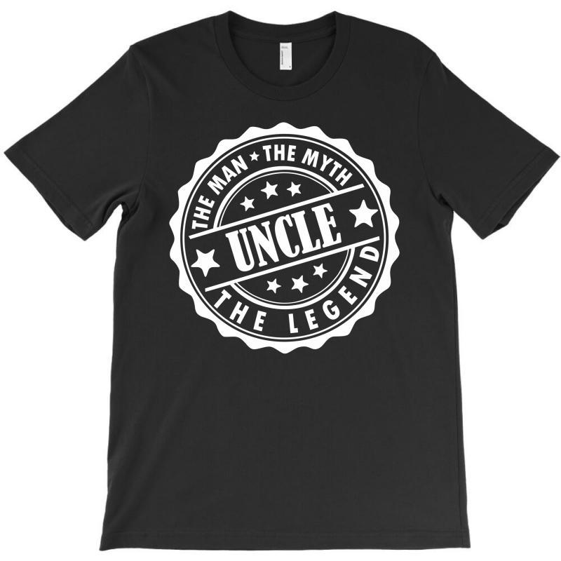 Uncle – The Man The Myth The Legend T-shirt | Artistshot