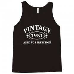 Vintage 1951 Aged to Perfection Tank Top   Artistshot