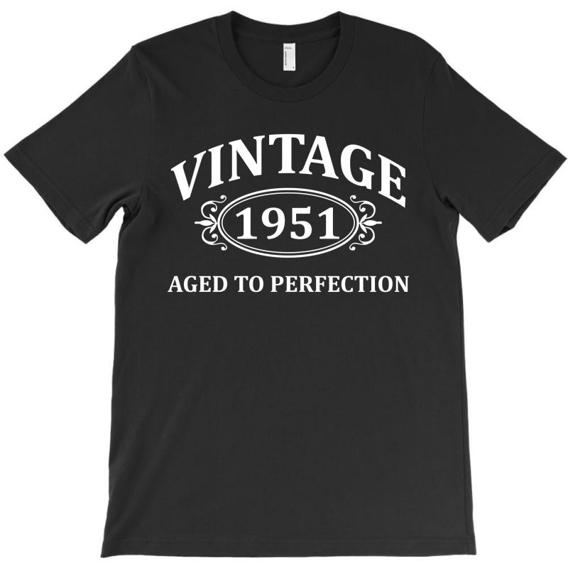 Vintage 1951 Aged To Perfection T-shirt   Artistshot