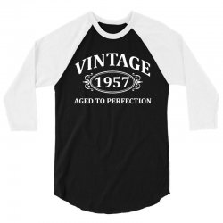 Vintage 1957 Aged to Perfection 3/4 Sleeve Shirt | Artistshot