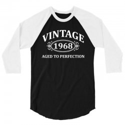 Vintage 1968 Aged to Perfection 3/4 Sleeve Shirt   Artistshot