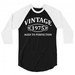 Vintage 1975 Aged to Perfection 3/4 Sleeve Shirt | Artistshot