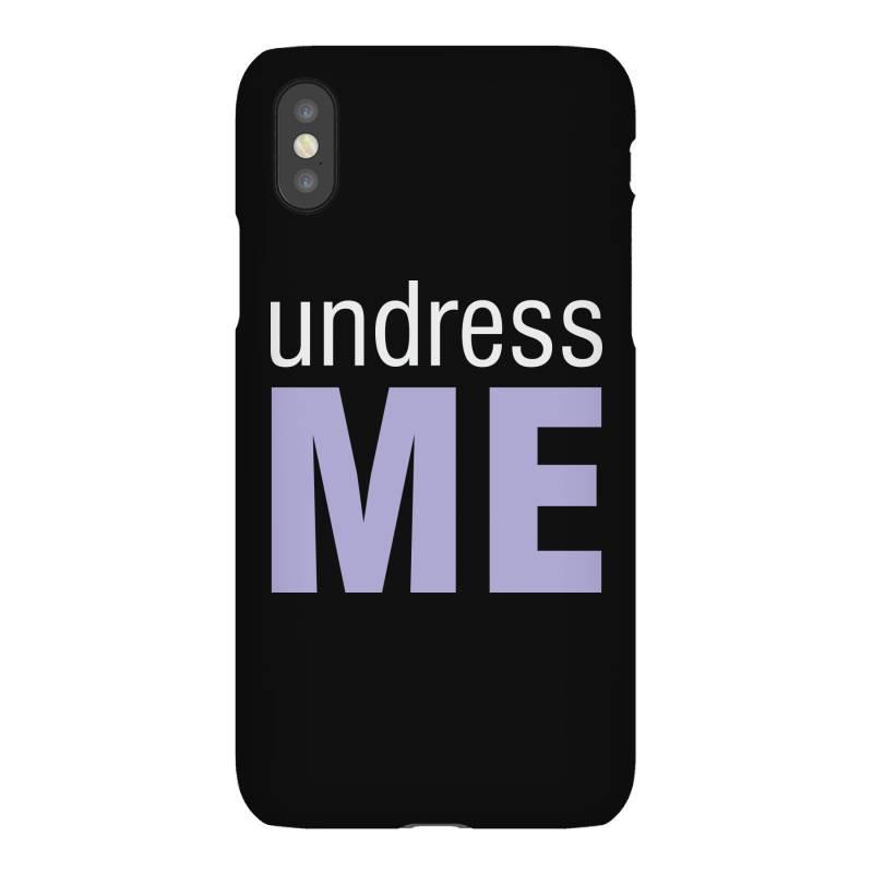 Undress Me Iphonex Case | Artistshot