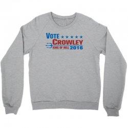 Vote Crowley - King Of Hell Crewneck Sweatshirt | Artistshot
