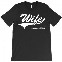 Wife Since 2015 T-Shirt | Artistshot