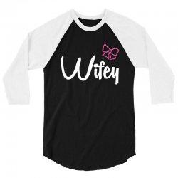 Wifey white 3/4 Sleeve Shirt   Artistshot