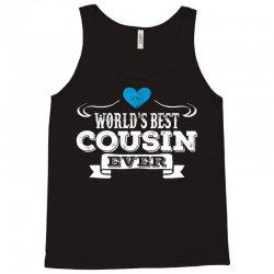 Worlds Best Cousin Ever Tank Top | Artistshot