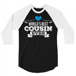 Worlds Best Cousin Ever 3/4 Sleeve Shirt | Artistshot