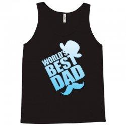 World's Best Dad Ever Tank Top | Artistshot