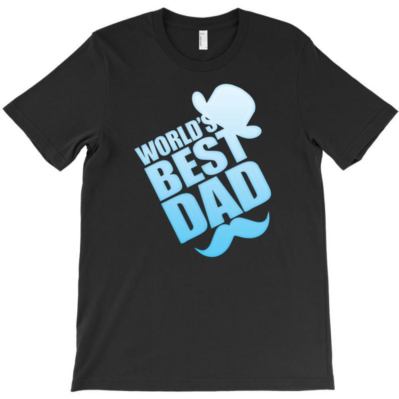 World's Best Dad Ever T-shirt | Artistshot