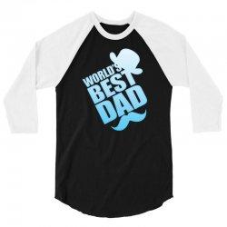 World's Best Dad Ever 3/4 Sleeve Shirt | Artistshot