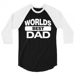 World's Best Dad Ever 3/4 Sleeve Shirt   Artistshot