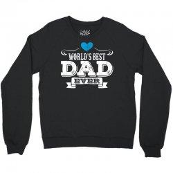 World's Best Dad Ever Crewneck Sweatshirt | Artistshot