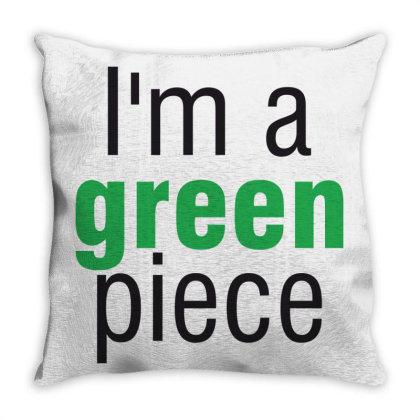 I'm A Green Piece Throw Pillow Designed By Estore