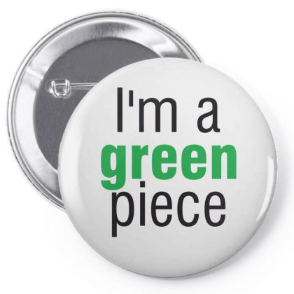 I'm A Green Piece Pin-back Button Designed By Estore