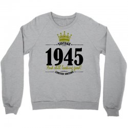 vintage 1945 and still looking good Crewneck Sweatshirt | Artistshot