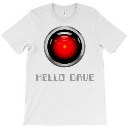 Hello Dave 2001 Space Odyssey T-shirt Designed By Sbm052017