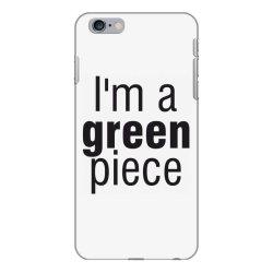 I'm a green piece iPhone 6 Plus/6s Plus Case | Artistshot