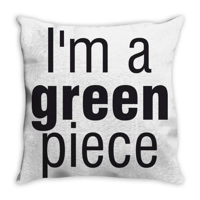I'm A Green Piece Throw Pillow | Artistshot