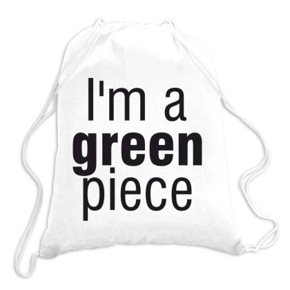 I'm A Green Piece Drawstring Bags Designed By Estore