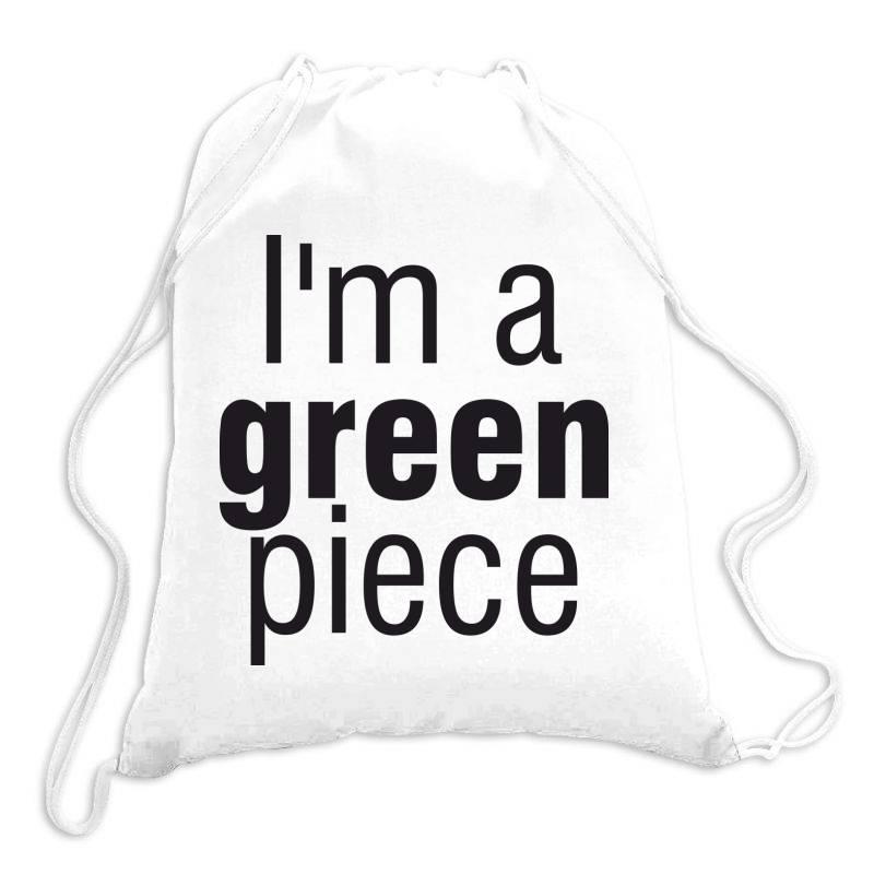 I'm A Green Piece Drawstring Bags | Artistshot