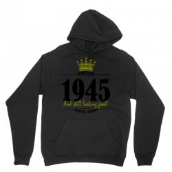 vintage 1945 and still looking good Unisex Hoodie | Artistshot
