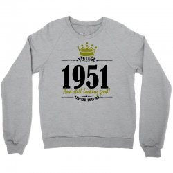 vintage 1951 and still looking good Crewneck Sweatshirt | Artistshot