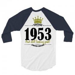 vintage 1953 and still looking good 3/4 Sleeve Shirt | Artistshot