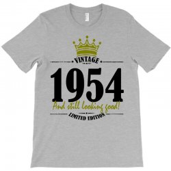 vintage 1954 and still looking good T-Shirt | Artistshot