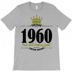 vintage 1960 and still looking good T-Shirt | Artistshot
