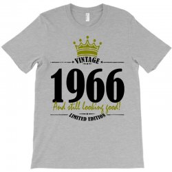 vintage 1966 and still looking good T-Shirt | Artistshot