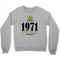 vintage 1971 and still looking good Crewneck Sweatshirt | Artistshot