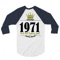 vintage 1971 and still looking good 3/4 Sleeve Shirt | Artistshot