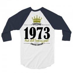 vintage 1973 and still looking good 3/4 Sleeve Shirt | Artistshot