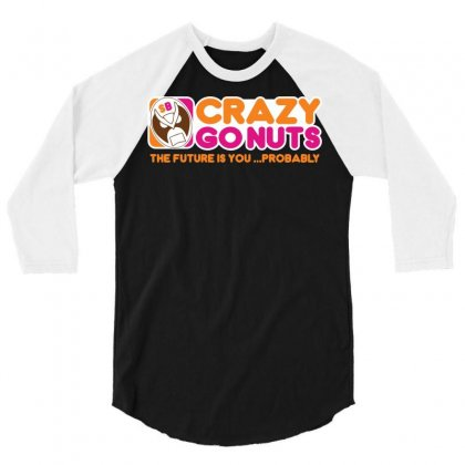 Crazy Go Nuts Coffee 3/4 Sleeve Shirt Designed By B4en1