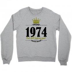 vintage 1974 and still looking good Crewneck Sweatshirt | Artistshot