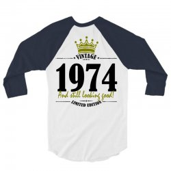 vintage 1974 and still looking good 3/4 Sleeve Shirt | Artistshot