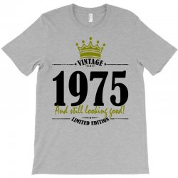 vintage 1975 and still looking good T-Shirt | Artistshot