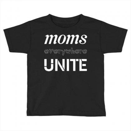 Moms Unite Toddler T-shirt Designed By Daudart